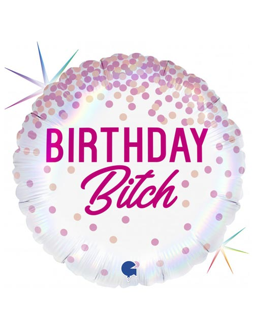 18 inch Birthday Bitch
